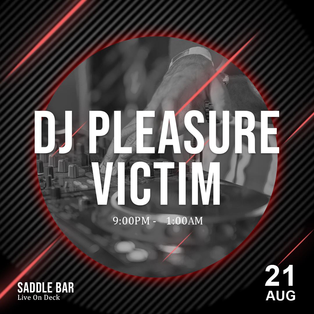 Saturday, August 21st, 2021 - Spinning 9pm-1am **DJ Pleasure Victim**