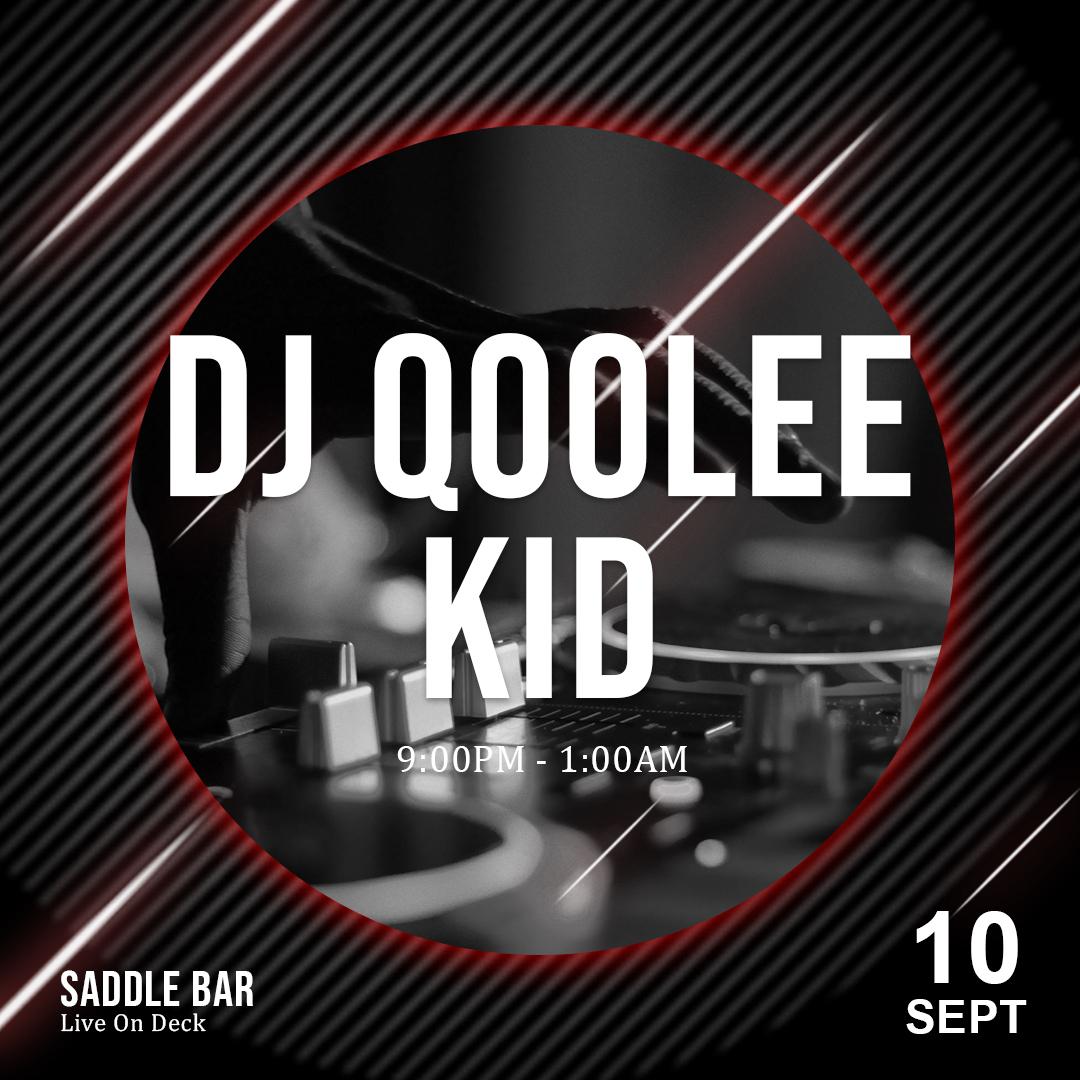 Saturday, September 18th, 2021 - Spinning 9pm-1am ** DJ Qoolee Kid**