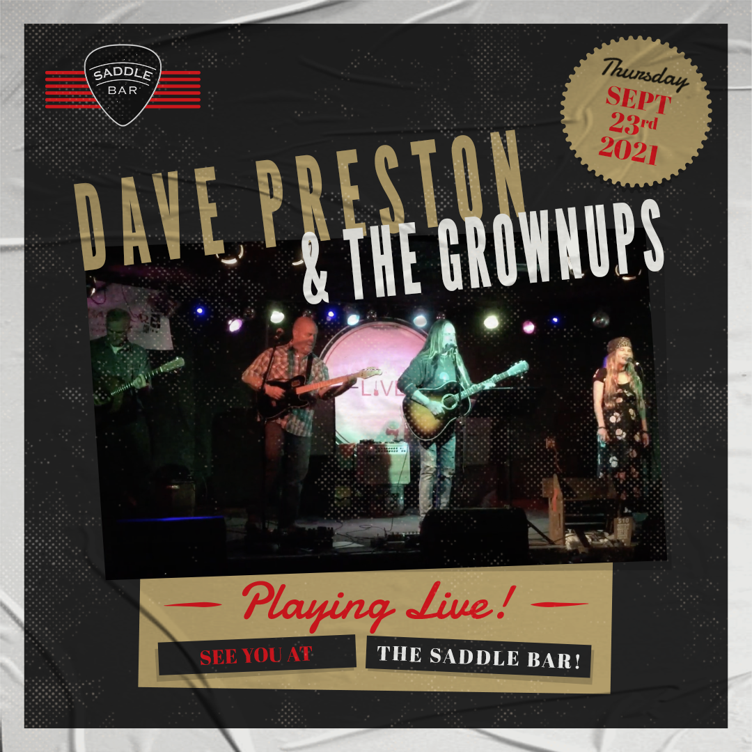 Thursday, September 23rd, 2021 - 9pm to Midnight - Dave Preston and the Grownups - **LIVE**